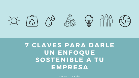 como hacer sostenible una empresa